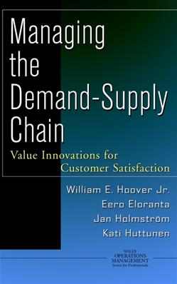 Managing the Demand-Supply Chain: Value Innovations for Customer Satisfaction