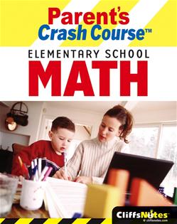 CliffsNotes® Parent's Crash Course Elementary School Math