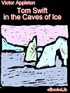 Télécharger le livre :  Tom Swift in the Caves of Ice