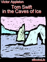 Téléchargez le livre :  Tom Swift in the Caves of Ice