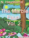 Télécharger le livre :  The Marble Faun, Volume 2