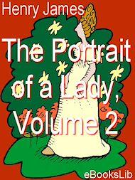 Téléchargez le livre :  The Portrait of a Lady, Vol 2