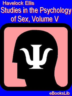 Studies in the Psychology of Sex, Volume V