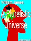 Télécharger le livre :  A Pluralistic Universe