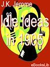 Télécharger le livre :  Idle Ideas in 1905
