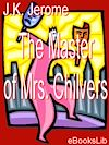 Télécharger le livre :  Master of Mrs. Chilvers