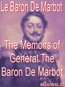 The Memoirs of General The Baron De Marbot