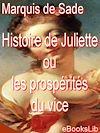 Télécharger le livre :  Histoire de Juliette ou les prospérités du vice