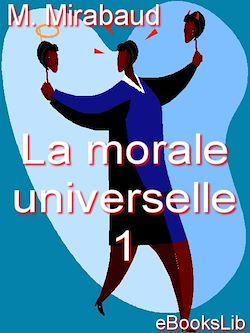 La morale universelle. 1