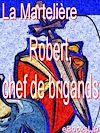 Télécharger le livre :  Robert, chef de brigands