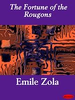 Download this eBook The Fortune of the Rougons