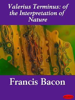 Valerius Terminus: of the Interpretation of Nature