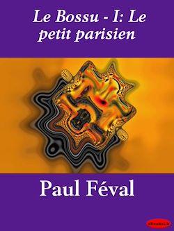 Le Bossu - I: Le petit parisien