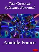 Download this eBook The Crime of Sylvestre Bonnard