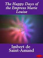 Download this eBook The Happy Days of the Empress Marie Louise