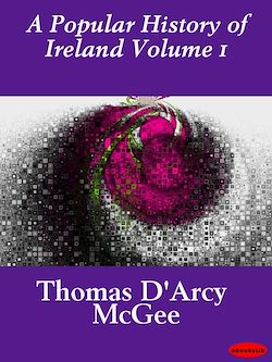 A Popular History of Ireland Volume 1