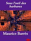 Télécharger le livre :  Sous l'oeil des barbares