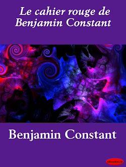 Le cahier rouge de Benjamin Constant