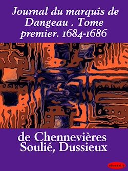 Journal du marquis de Dangeau. Tome premier. 1684-1686