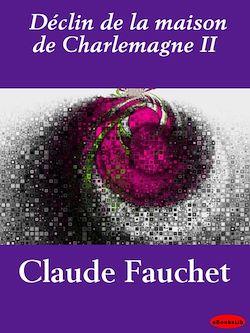 Déclin de la maison de Charlemagne II
