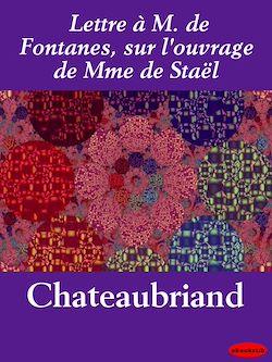 Lettre à M. de Fontanes, sur l'ouvrage de Mme de Staël