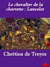 Télécharger le livre :  Le chevalier de la charrette : Lancelot