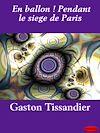 Télécharger le livre :  En ballon ! Pendant le siege de Paris