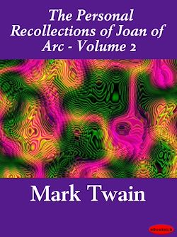 The Personal Recollections of Joan of Arc - Volume 2