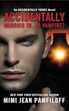 Download this eBook Accidentally Married to...A Vampire?