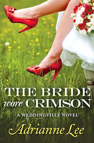 Téléchargez le livre :  The Bride Wore Crimson
