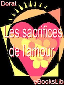 sacrifices de l'amour, Les