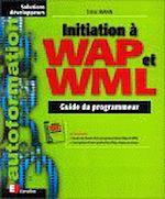 Téléchargez le livre :  Initiation à WAP et WML
