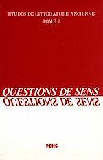 Téléchargez le livre :  Questions de sens. Homère, Eschyle, Sophocle, Aristote, Virgile, Apulée, Clément d'Alexandrie