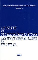 Téléchargez le livre :  Le texte et ses représentations