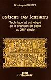 Télécharger le livre :  Jehan de Lanson - Technique et esthétique de la chanson de geste au XIII<sup>e</sup> siècle