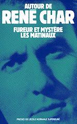 Téléchargez le livre :  Autour de René Char - Fureur et Mystère, Les Matinaux