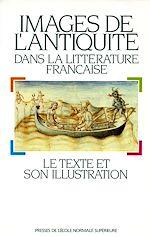Téléchargez le livre :  Images de l'Antiquité dans la littérature française