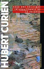 Téléchargez le livre :  Hubert Curien. Pour une politique internationale de la science
