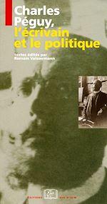 Téléchargez le livre :  Charles Péguy,l'écrivain et le politique