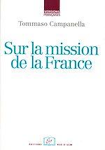 Téléchargez le livre :  Sur la mission de la France