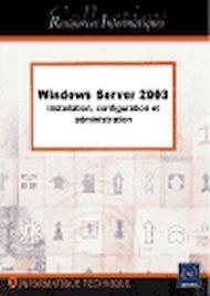 Téléchargez le livre :  Windows Server 2003 (Installation, configuration et administration)