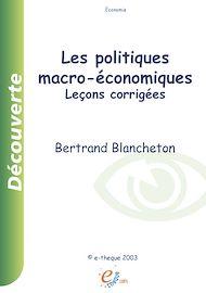 Téléchargez le livre :  Les politiques macro-économiques : leçons corrigées