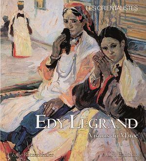 Téléchargez le livre :  Edy Legrand. Visions du Maroc