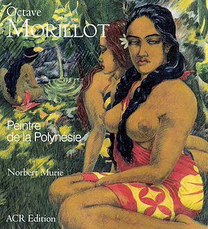 Téléchargez le livre :  Octave Morillot. Peintre de la Polynésie