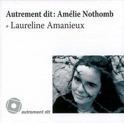 Autrement Dit : Amélie Nothomb