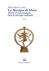Télécharger le livre :  La Musique de Shiva - Plaisir et transcendance dans la musique indienne