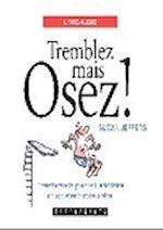 Télécharger cet ebook : Tremblez mais Osez !