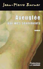 Download this eBook Aveuglée par mes sentiments