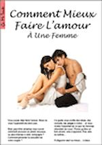 Téléchargez le livre :  Comment mieux faire l'amour à une femme