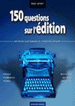 150 questions sur l'édition